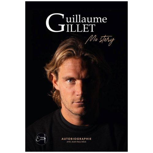 """""""Ma story"""" Autobiographie de Guillaume Gillet"""